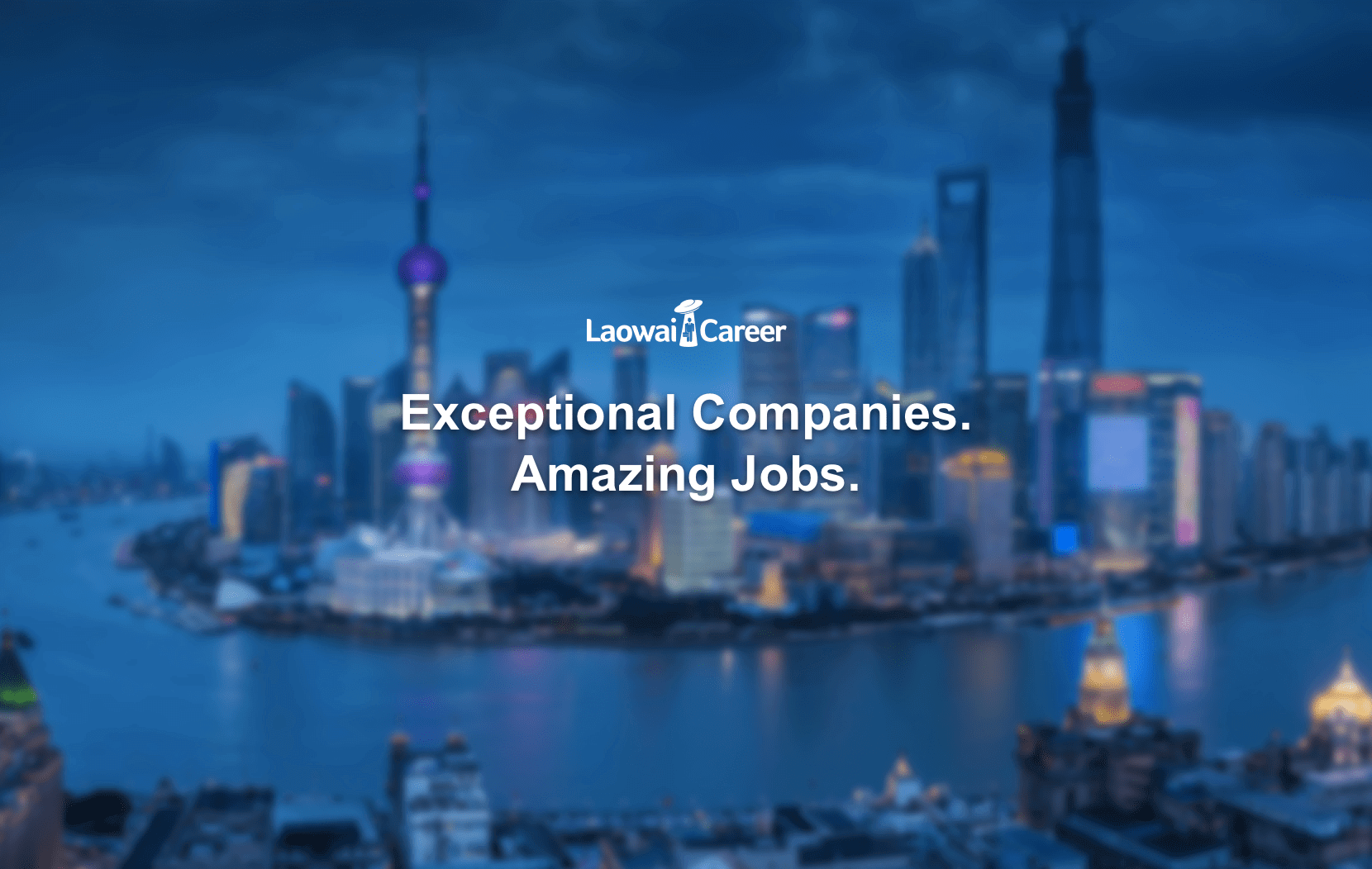 Longing for a Job? Laowai Career Provides the Best Job Opportunities